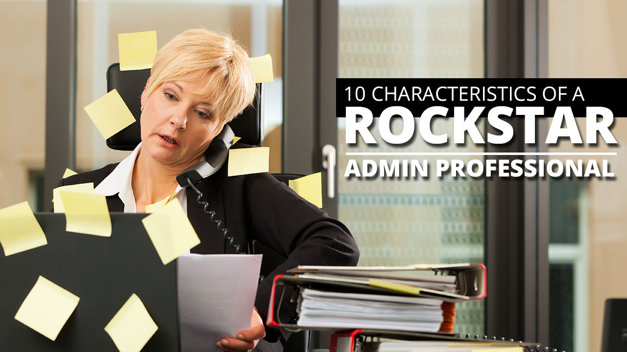 10 Signs of a Rockstar Administrative Assistant, and How ...  10 Signs of a R...