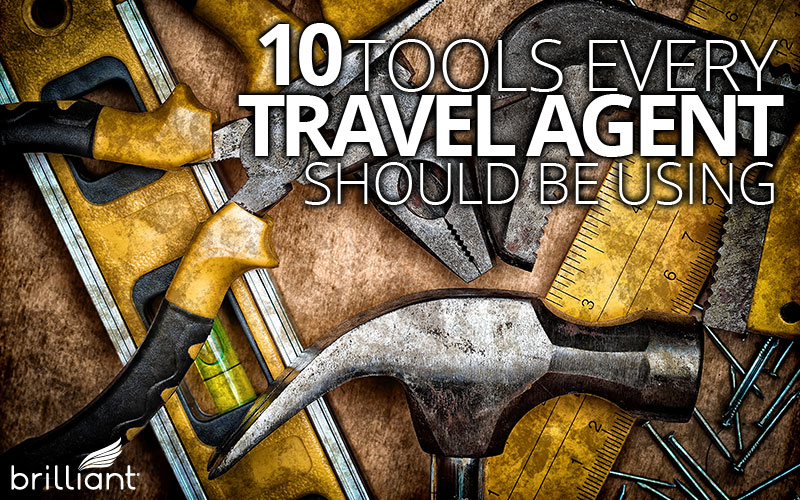 The 10 Best Tools Every Travel Agent Should Be Using