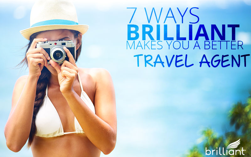 how to be a better travel agent with Brilliant Transportation