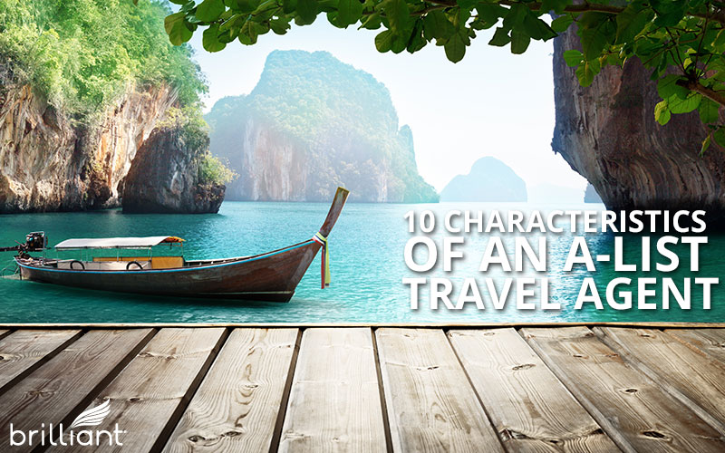characteristics of an a-list travel agent